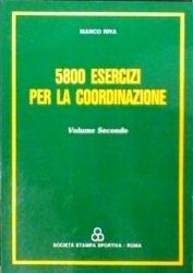 5800 esercizi per la coordinazione / Marco Riva. 2