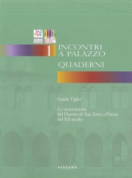La ricostruzione del Duomo di San Zeno a Pistoia nel 12. secolo
