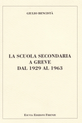 La scuola secondaria a Greve dal 1929 al 1963